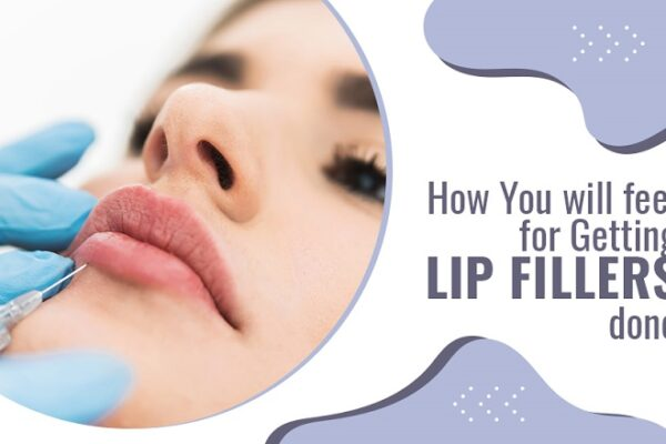 How you feel about getting Lip Fillers Done | Creative Blogs